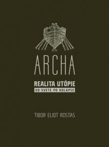 Rostas a jeho Archa /recenzia/