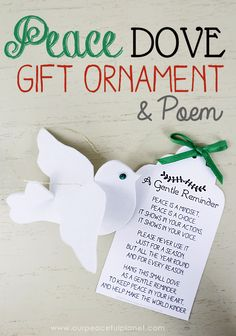 Peace Dove Gift Ornament & Poem This peace dove is not just meant for Christmas but to be used as a year round reminder. Use the free pattern and printable poem for a unique gift. Christmas Poems, Diy Christmas Ornaments, Christmas Projects, All Things Christmas, Holiday Crafts, Christmas Holidays, Christmas Decorations, Christian Christmas Crafts, Christmas Mosaics