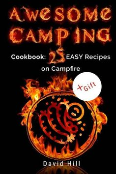 Awesome camping. Cookbook: 25 easy recipes on campfire. (Full Color)
