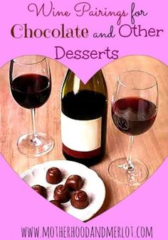 wine and chocolate pairings, wine and dessert pairings for Valentine's Day,