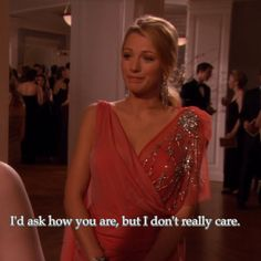 Just the best really Serena Van Der Woodsen in Gossip Girl. Something I would say to a couple of people, lol! Gossip Girls, Nate Gossip Girl, Gossip Girl Quotes, Gossip Girl Funny, Movies Quotes, Tv Quotes, Mood Quotes, Cartoon Quotes, Bitch Quotes