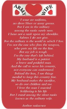 I'm one of the Army wives that believe you do not deserve the rank of your husband. However, the role of the Army wife is crucial in the soldier's life. The wife must support her husband and love him through everything. This is the best way I've seen the role of the Army wife described.