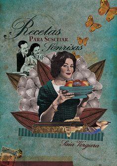 """Lovely collage made by Randy Mora (Colombia). Book cover """"Recetas para suscitar sonrisas"""" (written by Saia Vergara)"""