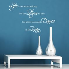 Life Is Not About Waiting For The Storm To Pass Wall Sticker – ZygoMax