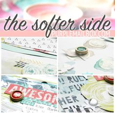 Direct LINK TO PURCHASE - The Softer Side Online Scrapbooking Technique by soapHOUSEmama