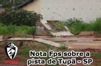 Noticias Nota Fps sobre a pista de skate de Tupã -  Depois da denuncia feita pelo clube do skate e por parte de skatistas locais da cidade de Tupã, entrei em contato e tive o seguinte retorno da Federação Paulista de skate sobre a pista.