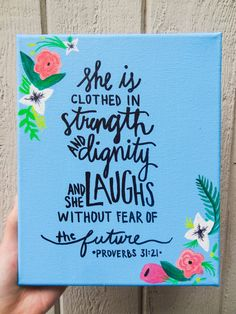 "Proverbs 31 ""She is clothed in strength and dignity. . . """