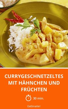 Currygeschnetzeltes mit Hähnchen und Früchten - smarter - Zeit: 30 Min. | eatsmarter.de