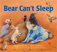 Bear Can't Sleep, by Karma Wilson and Jane Chapman (released October It's time for Bear to hibernate but he can't sleep, so his friends all band together to help. Good Bedtime Stories, Stories For Kids, New Children's Books, Library Books, Open Library, Kid Books, Cant Sleep, How To Get Sleep, Karma