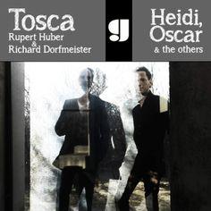 Tosca - Heidi, Oscar & the others