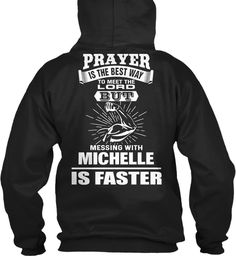 Don't Mess With Michelle ! Black Sweatshirt Back