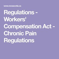 Regulations - Workers' Compensation Act - Chronic Pain Regulations