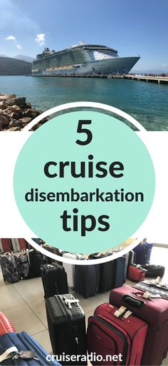 The last morning of your cruise is the most dreaded. But we've got five tips that will make cruise disembarkation a breeze.