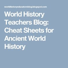 World History Teachers Blog: Cheat Sheets for Ancient World History