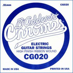 D'Addario CG020 Flat Wound Electric Guitar Single String, .020 by D'Addario. $3.00. From the Manufacturer                CG020 is a .020 gauge flat wound electric guitar string. Perfect as a replacement string or for creating custom sets. Part of the D'Addario's famous Chromes string series. D'Addario Chromes are wound with flattened stainless steel ribbon wire which is polished to an incredibly smooth surface. Chromes deliver a distinctive damped but tone-rich...