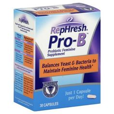 RepHresh Pro-B Probiotic Feminine Supplement, 30-Count Capsules by Rephresh. $22.37. Probiotic Feminine Supplement. Balances yeast & bacteria to maintain feminine health. Just 1 capsule per day! Clinically tested. Developed by doctors. Just 1 capsule per day balances yeast & bacteria to maintain feminine health. Lactobacillus, yeast, and other bacteria are all naturally present in your body, and optimum vaginal health occurs when there is a healthy balance of these...