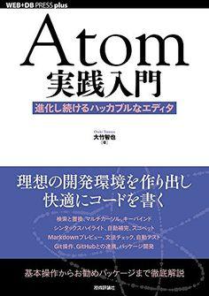 Atom実践入門──進化し続けるハッカブルなエディタ (WEB+DB PRESS plus)   大竹 智也 https://www.amazon.co.jp/dp/4774182702/ref=cm_sw_r_pi_dp_x_vORNybX3BTM4A