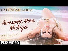 Awesome Mora Mahiya Lyrics - Calendar Girls | Meet Bros Anjjan, Khushboo Grewal  Read more: http://www.tabrez.in/lyric.php?id=436#ixzz3k1r19aMw