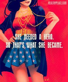 She needed a hero.