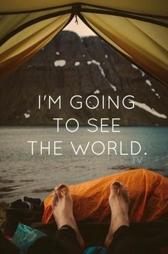 I'm going to see the world