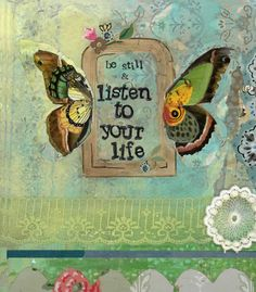 """""""Listen to your life."""" We love the soft colors and eerie, quiet, beauty of Kelly Rae Roberts art work. At Quirks of Art we have a huge selection of her decorative and functional pieces. (Notebooks, jewelry boxes, vases, wall art...) Her inspirational messages make her pieces perfect gifts. Come in and admire! At Quirks of Art."""