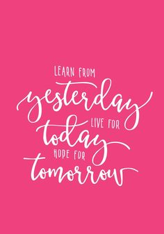 Learn From Yesterday (Rosa) fra Plakatbar. Teaching, Captions, Qoutes, Live, Products, Poster, Quotations, Quotes, Education