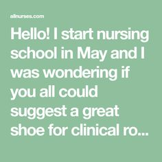 I start nursing school in May and I was wondering if you all could suggest a great shoe for clinical rotations? We do a 1000 clinical hours so I am guessing I will be on my fit quite a bit. Best White Shoes, Nursing Shoes, Nurses, School, Fit, Shape, Being A Nurse