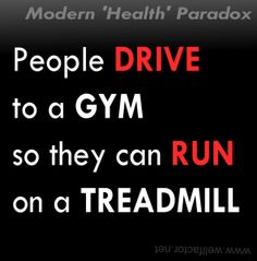 A MODERN HEALTH PARADOX: DRIVING TO THE GYM