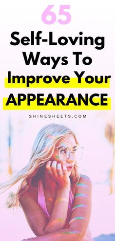 How to improve your appearance in a loving, self-compassionate and caring way? Get a love-filled list of positive ideas & improve your looks today! | ShineSheets.coom | How to look better, Improve the way you look, Change your appearance, Beauty improvement, Improve your style, Self improvement, Beauty tips, Beauty ideas, Body positivity, How to love yourself, Self care, Self love #improveyourself #selflove #beauty #beautytips #selfimprovement #personaldev #BeautyHacksForTeens