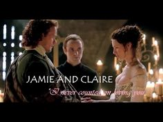 "Jamie and Claire || ""I never counted on loving you...'' --- Outlander - YouTube"