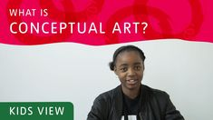 What is Conceptual Art? | Tate Kids What Is Conceptual Art, Kids Tv, Working With Children, Art For Kids, Learning, Artwork, Artist, Youtube, Shots