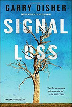 Amazon.com: Signal Loss (A Hal Challis Investigation) (9781616958596): Garry Disher: Books