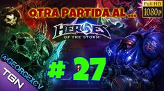 Heroes of the Storm lets play #27 ALAFELIZ #JUEGOS @georgexcv