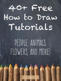 40+ Free How to Draw Tutorials - This list contains tutorials for body parts, animals, flowers, and more!