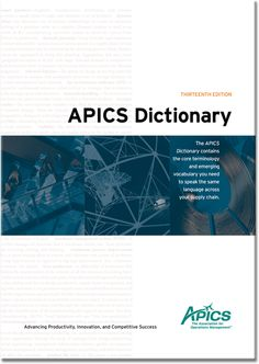 The APICS Dictionary, 13th edition, is unparalleled in the lexicon of supply chain and operations management. Find the terminology you need to improve productivity, consistency, and knowledge across your supply chain ensure accuracy of core terminology and emerging definitions, communicate clearly and professionally to key customers, vendors, and key stakeholders in your organization.