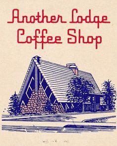 Lodge Coffee Shop Advertisement A-Frame Restaurant Vintage Packaging, Vintage Branding, Vintage Ads, Vintage Prints, Building Illustration, House Illustration, Illustrations, Vintage Typography, Typography Design
