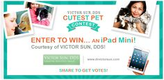 "Win an IPAD MINI, courtesy of Dr. Victor Sun.   Here's how to enter:  Submit a cute, funny or unique photo of you and your pet and have your family and friends vote for you on Facebook! Don't have a pet? You can enter a friends pet as long as you also appear in the photo. To enter, simply click the ""Cutest Pet"" icon above OR follow this link: https://www.facebook.com/VictorSunDDS/app_448952861833126"