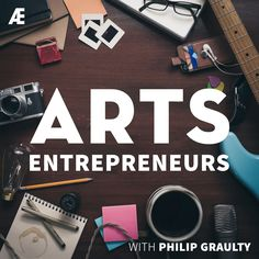Download past episodes or subscribe to future episodes of Arts Entrepreneurs by Philip Graulty for free.