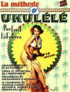 Amazon.fr - La méthode d' Ukulélé + 1 cd - Lefebvre Cyril - Livres