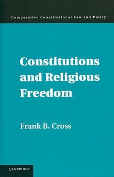 Constitutions and Religious Freedom / Frank B. Cross, 2015