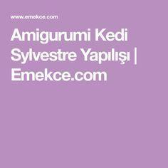 Amigurumi Kedi Sylvestre Yapılışı   Emekce.com