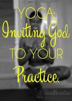 Yoga: Inviting God to Your Practice | socialhermit.me