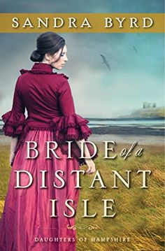 Bride of a Distant Isle (The Daughters of Hampshire) by Sandra Byrd http://www.amazon.com/dp/1476717893/ref=cm_sw_r_pi_dp_53A8vb1YBCCE2 | March 2016