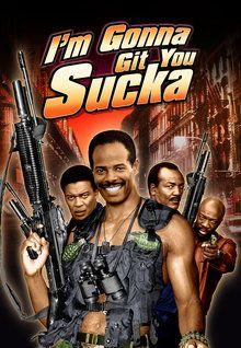 I'm Gonna Git You Sucka (1988)