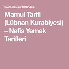 Mamul Tarifi (Lübnan Kurabiyesi) – Nefis Yemek Tarifleri Yoga, Math Equations, Recipes, French, French People, French Language, Ripped Recipes, France