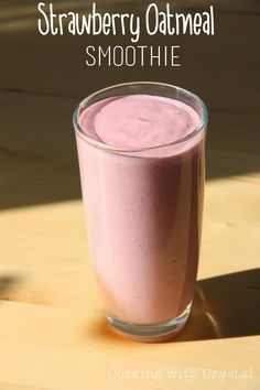 Strawberry Oatmeal Smoothie   This is a wonderful, healthy smoothie to make when you're on the go!   I whipped it up and dran...