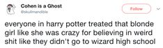 """""""Harry Potter named all his kids like some nerd who had just finished reading Harry Potter."""""""