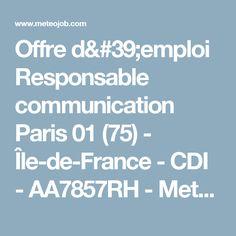 Offre d'emploi Responsable communication Paris 01 (75) - Île-de-France - CDI - AA7857RH - Meteojob.com