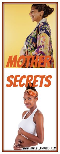 Two secrets every Mother should know this Mother's Day. Tips for real Power for Mothers.