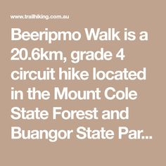 Beeripmo Walk is a 20.6km, grade 4 circuit hike located in the Mount Cole State Forest and Buangor State Park, Victoria. The hike should take approximately 1-2 days to complete.